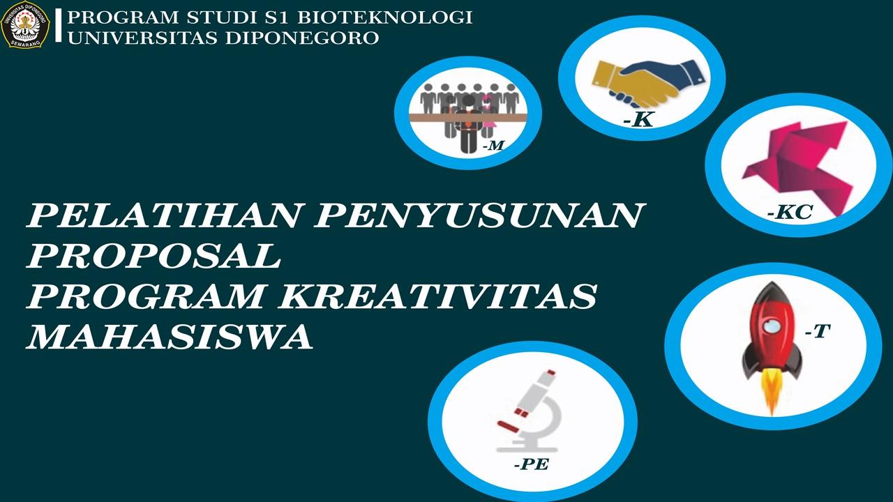 PKM (PROGRAM KREATIVITAS MAHASISWA) PROPOSAL TRAINING BY BIOTECHNOLOGY UNDERGRADUATE PROGRAM, 2021